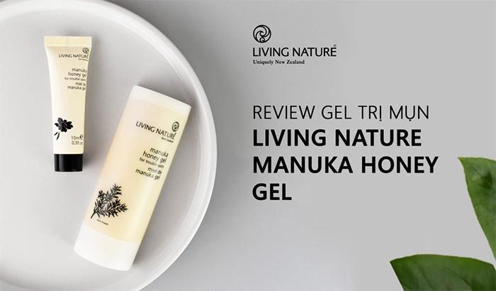 Gel trị mụn từ mật ong Manuka Honey Gel Living Nature hiệu quả với mọi loại mụn nhất là mụn viêm sưng