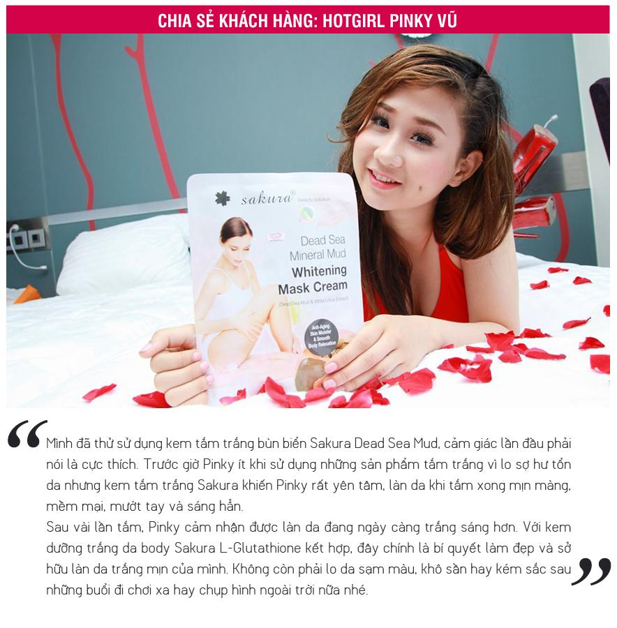Chia sẻ của hotgirl Pinky Vũ về hiệu quả khi sử dụng kem tắm trắng bùn khoáng thiên nhiên Sakura Kem tắm trắng bùn khoáng thiên nhiên và tinh chất sen trắng Sakura