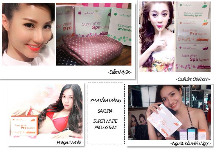 Nhiều ca sĩ, diễn viên nổi tiếng trong làng giải trí Việt tin dùng kem tắm trắng Sakura Super White Pro System